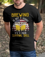 BEER BREWING IS NOT A HOBBY IT'S A SURVIVAL SKILL Classic T-Shirt apparel-classic-tshirt-lifestyle-front-52
