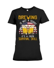 BEER BREWING IS NOT A HOBBY IT'S A SURVIVAL SKILL Premium Fit Ladies Tee thumbnail
