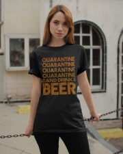 2020 BEER BREWERS QUARANTINE AND DRINK BEER Classic T-Shirt apparel-classic-tshirt-lifestyle-19