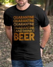 2020 BEER BREWERS QUARANTINE AND DRINK BEER Classic T-Shirt apparel-classic-tshirt-lifestyle-front-52