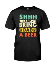 CRAFT BEER AND BREW - BRING DAD A HOME BREW BEER Classic T-Shirt front