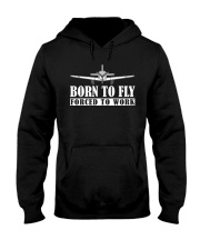 BORN TO FLY - FORCED TO WORK Hooded Sweatshirt thumbnail