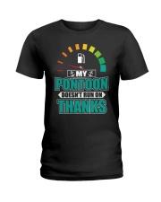 PONTOON GIFT - MY PONTOON DOESN'T RUN ON THANKS Ladies T-Shirt thumbnail