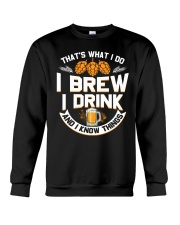 I BREW CRAFT BEER I DRINK AND I KNOW THINGS Crewneck Sweatshirt thumbnail