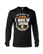 I BREW CRAFT BEER I DRINK AND I KNOW THINGS Long Sleeve Tee thumbnail