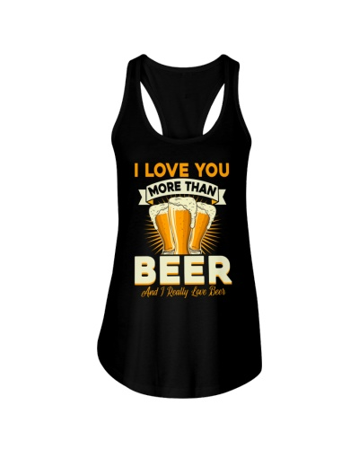 I LOVE YOU MORE THAN BEER BUT I REALLY LOVE BEER