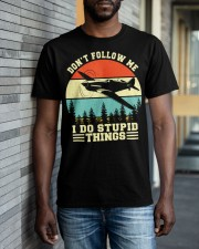 PILOT GIFTS - DON'T FOLLOW ME I DO STUPID THINGS Classic T-Shirt apparel-classic-tshirt-lifestyle-front-40