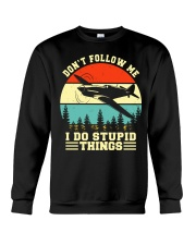 PILOT GIFTS - DON'T FOLLOW ME I DO STUPID THINGS Crewneck Sweatshirt tile