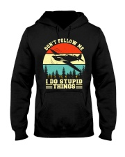 PILOT GIFTS - DON'T FOLLOW ME I DO STUPID THINGS Hooded Sweatshirt thumbnail