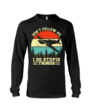 PILOT GIFTS - DON'T FOLLOW ME I DO STUPID THINGS Long Sleeve Tee thumbnail