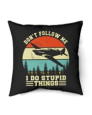 "PILOT GIFTS - DON'T FOLLOW ME I DO STUPID THINGS Indoor Pillow - 16"" x 16"" thumbnail"