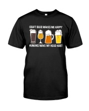 CRAFT BEER LOVER - MAKES ME HAPPY Classic T-Shirt front