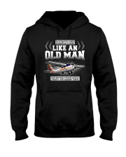GREAT GIFT FOR PILOT - LIKE AN OLD MAN Hooded Sweatshirt thumbnail