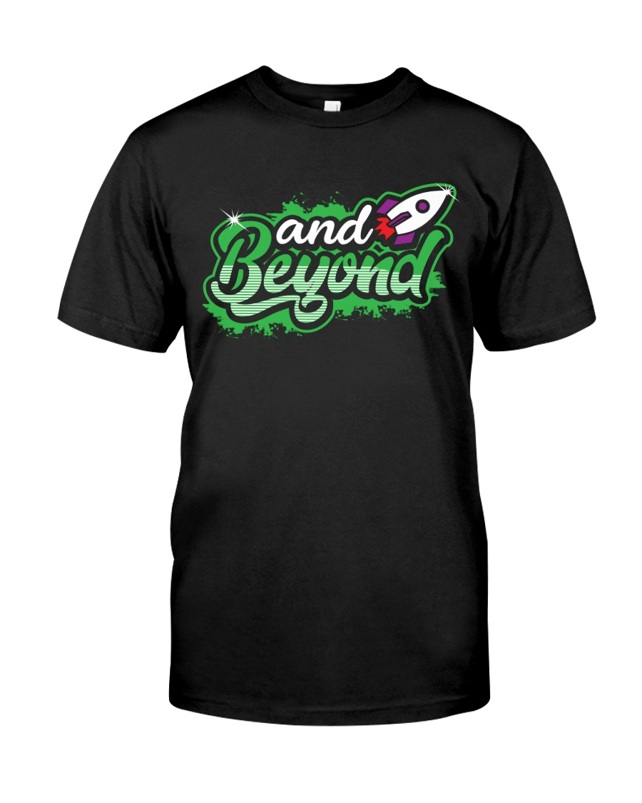 AND BEYOND Classic T-Shirt