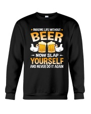 TRULY DRINK - LIFE WITHOUT BEER Crewneck Sweatshirt thumbnail