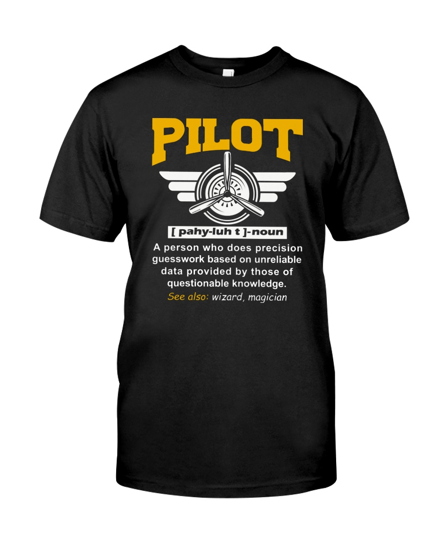 PILOT GIFTS - DEFINITION OF A PILOT Classic T-Shirt