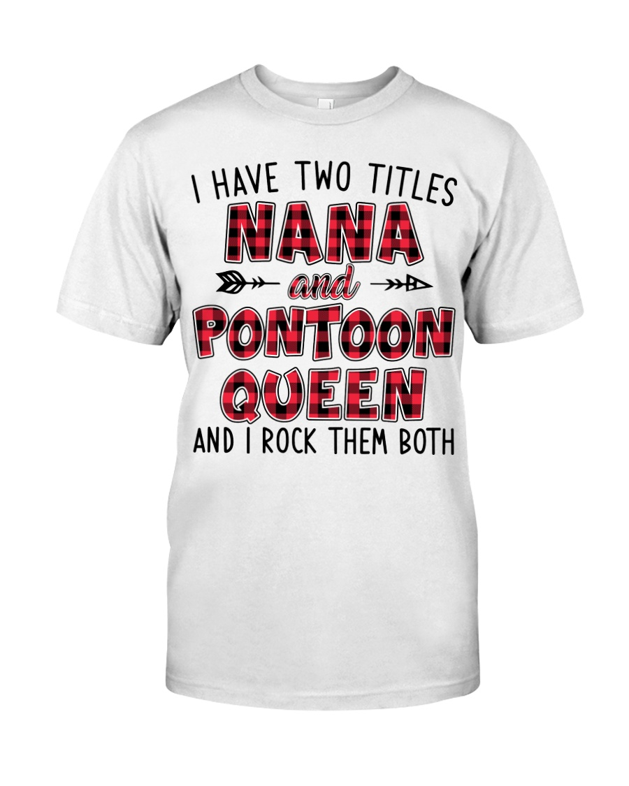 PONTOON BOAT GIFT - TWO TITLES NANA AND QUEEN Classic T-Shirt