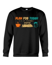 PONTOON BOAT GIFT - PONTOON PLAN FOR TODAY Crewneck Sweatshirt thumbnail