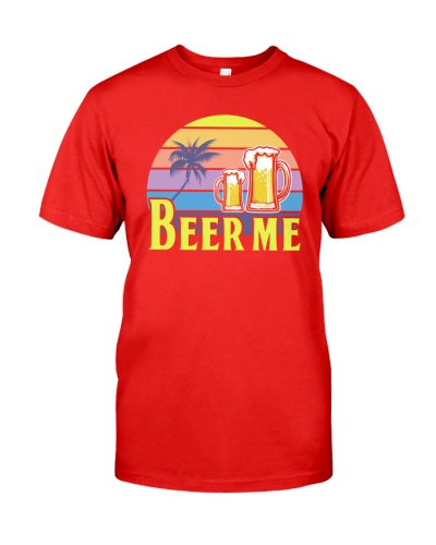 BEER SHIRT FUNNY SAYING - BEER ME