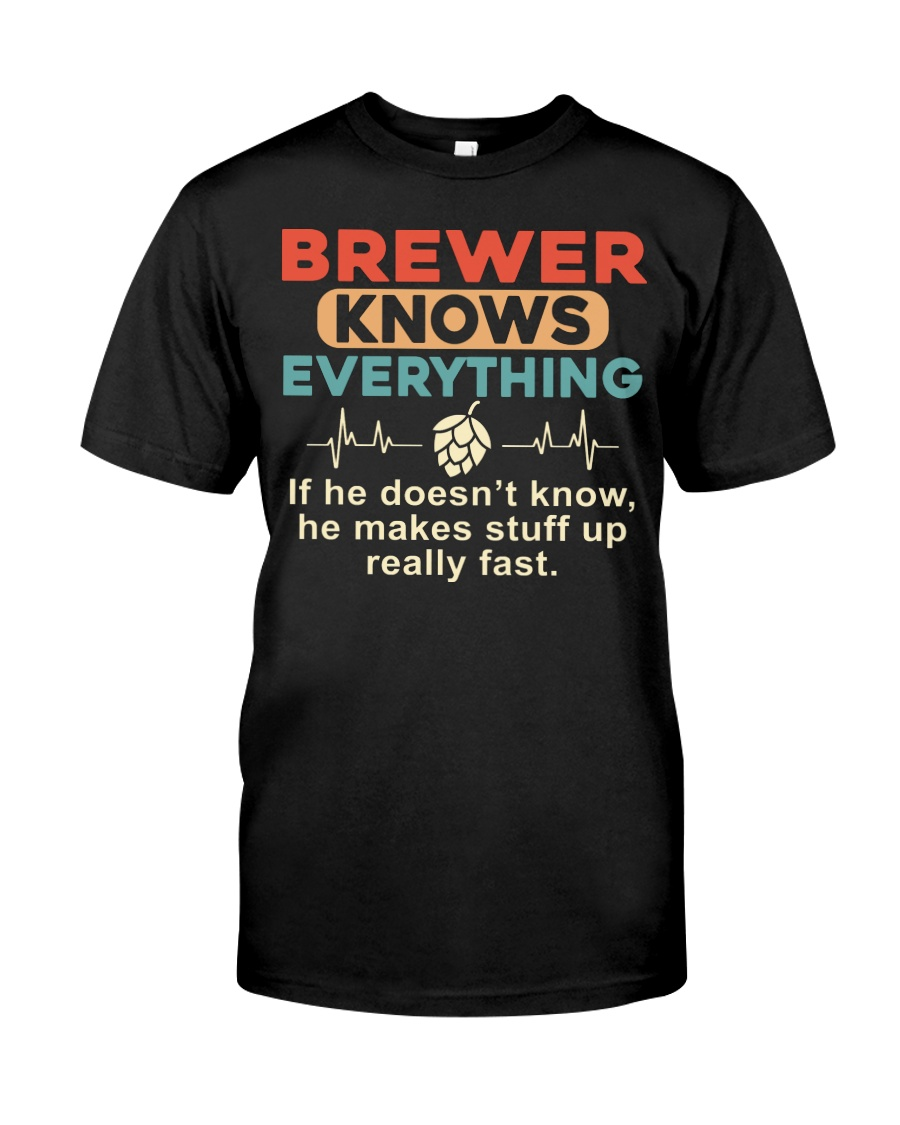 He - A Brewer Knows Everything Classic T-Shirt