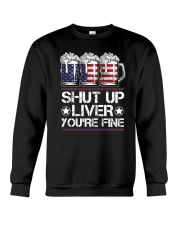 SHUT UP LIVER YOU'RE FINE AMERICAN FLAG Crewneck Sweatshirt thumbnail