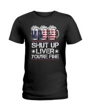 SHUT UP LIVER YOU'RE FINE AMERICAN FLAG Ladies T-Shirt thumbnail