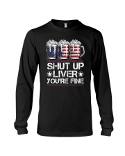 SHUT UP LIVER YOU'RE FINE AMERICAN FLAG Long Sleeve Tee thumbnail