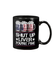 SHUT UP LIVER YOU'RE FINE AMERICAN FLAG Mug thumbnail