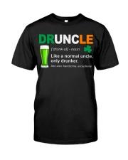 ST PATRICK'S DAY - DRUNCLE DEFINITION Classic T-Shirt front