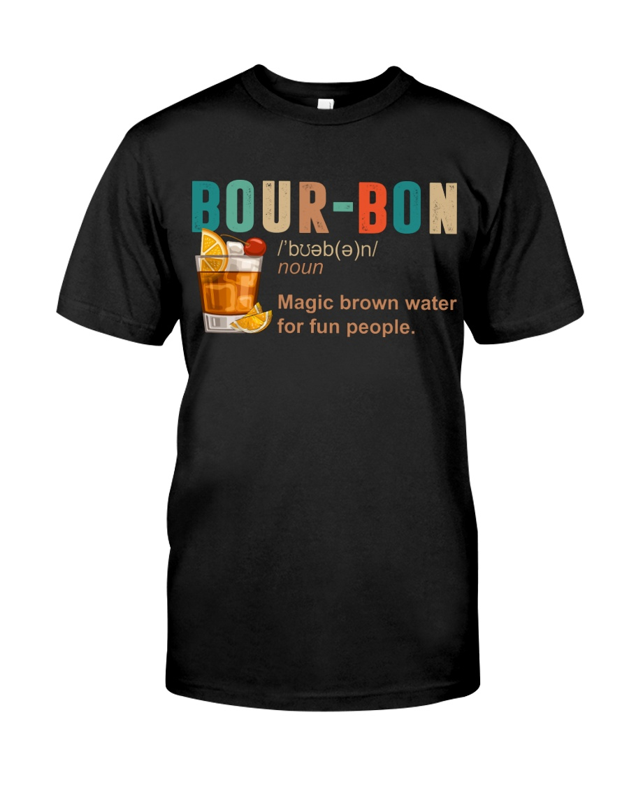 TRULY DRINK BOUR-BON DEFINITION Classic T-Shirt