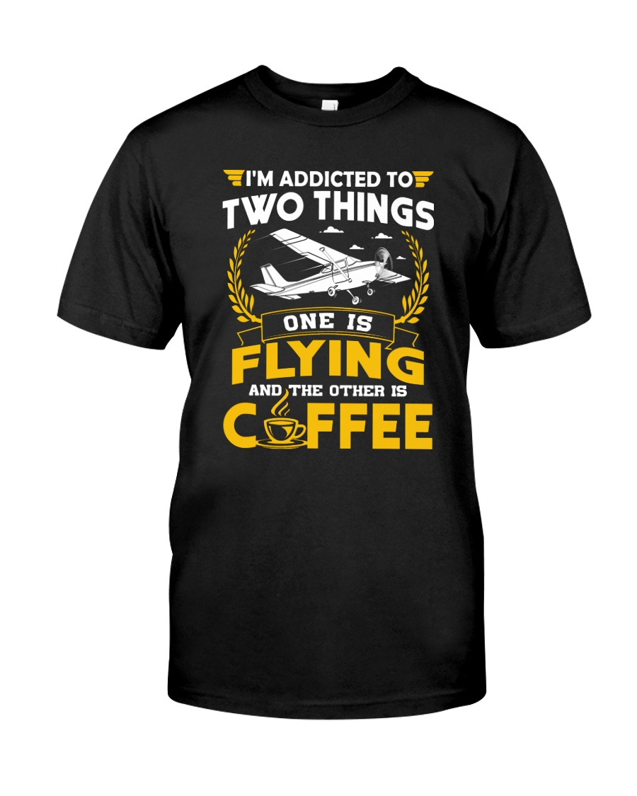 PILOT GIFTS - FLYING AND COFFEE Classic T-Shirt