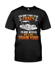 PONTOON BOAT GIFT - CRAZY Classic T-Shirt front