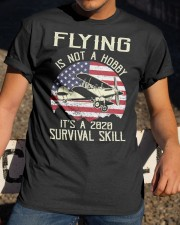 PILOT FLYING IS NOT A HOBBY IT'S A SURVIVAL SKILL Classic T-Shirt apparel-classic-tshirt-lifestyle-28
