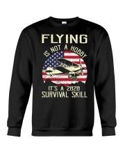PILOT FLYING IS NOT A HOBBY IT'S A SURVIVAL SKILL Crewneck Sweatshirt thumbnail