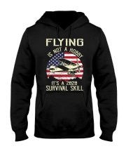 PILOT FLYING IS NOT A HOBBY IT'S A SURVIVAL SKILL Hooded Sweatshirt thumbnail