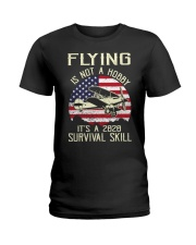 PILOT FLYING IS NOT A HOBBY IT'S A SURVIVAL SKILL Ladies T-Shirt thumbnail