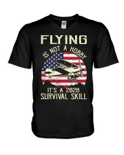 PILOT FLYING IS NOT A HOBBY IT'S A SURVIVAL SKILL V-Neck T-Shirt thumbnail