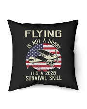 """PILOT FLYING IS NOT A HOBBY IT'S A SURVIVAL SKILL Indoor Pillow - 16"""" x 16"""" thumbnail"""