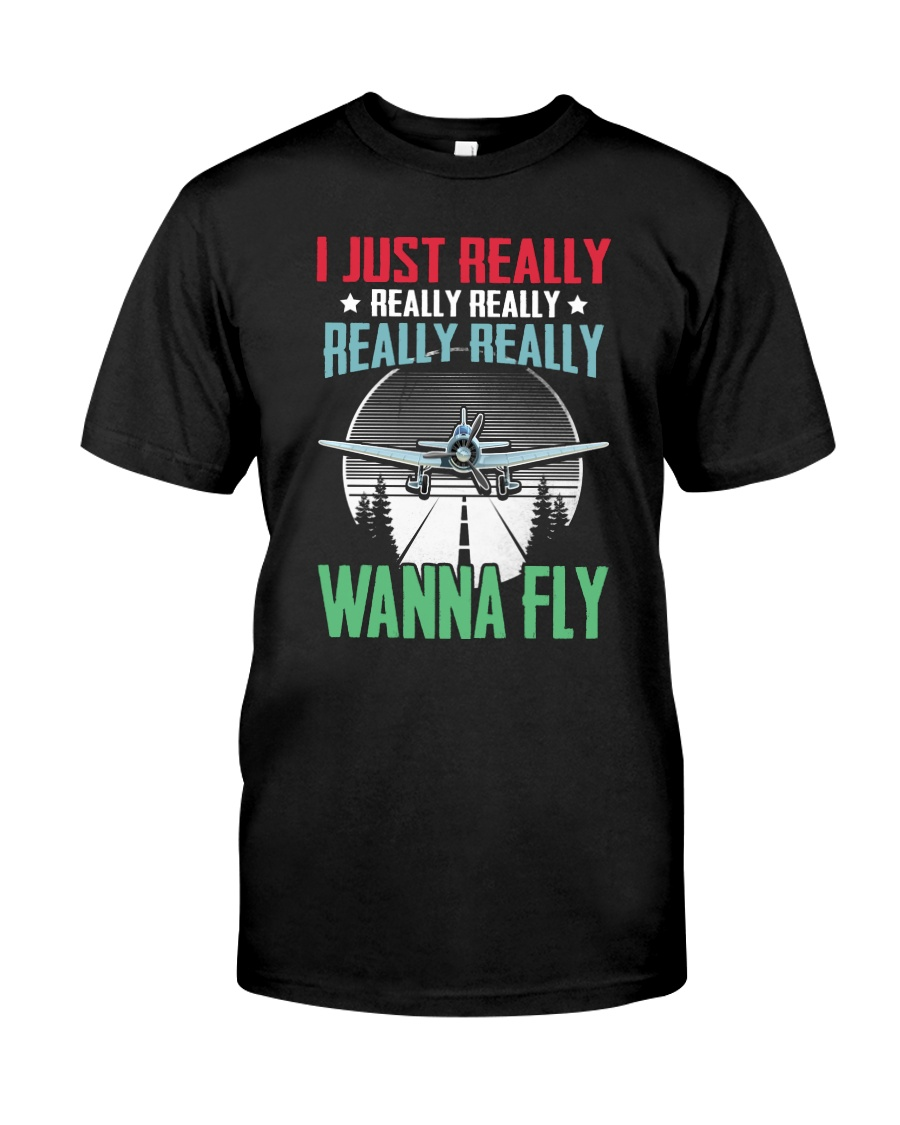 GREAT GIFT FOR PILOT - WANNA FLY Classic T-Shirt