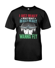 GREAT GIFT FOR PILOT - WANNA FLY Classic T-Shirt front