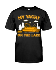 PONTOON BOAT GIFT - MY YACHT ON THE LAKE Classic T-Shirt front