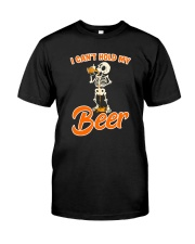 CRAFT BEER LOVER - I CAN'T HOLD MY BEER Classic T-Shirt front