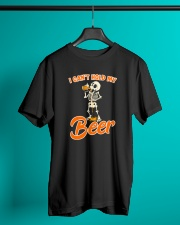 CRAFT BEER LOVER - I CAN'T HOLD MY BEER Classic T-Shirt lifestyle-mens-crewneck-front-3