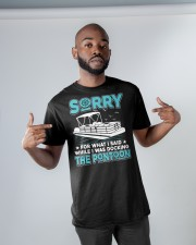 PONTOON BOAT GIFT - SORRY FOR WHAT I SAID Classic T-Shirt apparel-classic-tshirt-lifestyle-front-32