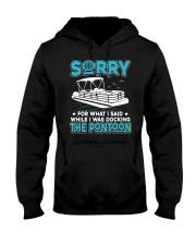 PONTOON BOAT GIFT - SORRY FOR WHAT I SAID Hooded Sweatshirt thumbnail