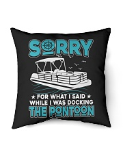 """PONTOON BOAT GIFT - SORRY FOR WHAT I SAID Indoor Pillow - 16"""" x 16"""" thumbnail"""