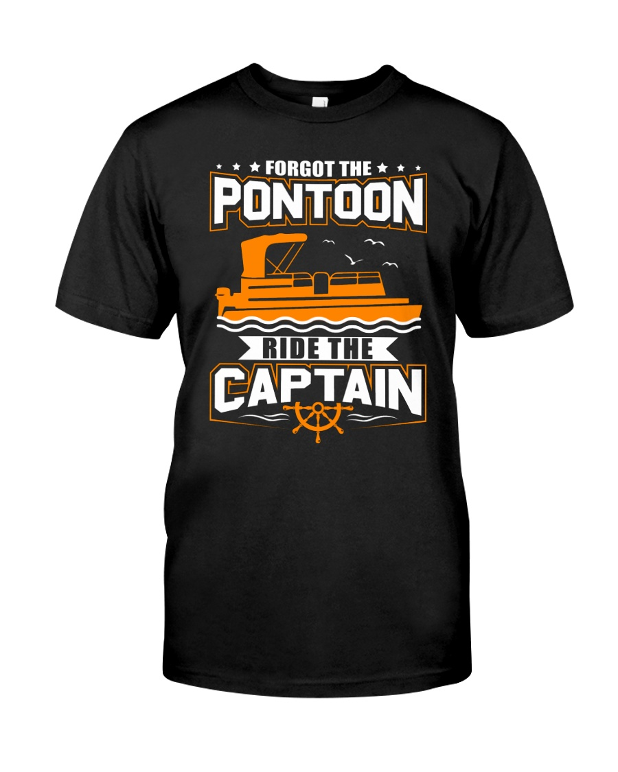 PONTOON FUNNY GIFTS - RIDE THE PONTOON CAPTAIN Classic T-Shirt