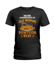 NEVER UNDERESTIMATE AN OLD WOMAN WITH PONTOON BOAT Ladies T-Shirt front