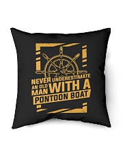 "NEVER UNDERESTIMATE AN OLD MAN WITH A PONTOON BOAT Indoor Pillow - 16"" x 16"" thumbnail"