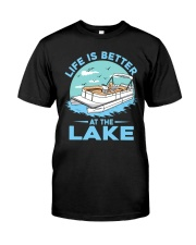 PONTOON BOAT GIFT - LIFE IS BETTER AT THE LAKE Classic T-Shirt front